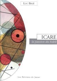 Icare : la passion du soleil