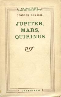 Jupiter, Mars, Quirinus, Essai sur la conception indo-européenne de la société sur les origines de Rome
