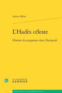 L'Hadès céleste : histoire du purgatoire dans l'Antiquité