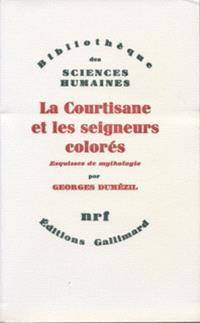 La Courtisane et les Seigneurs colorés et autres essais : 25 esquisses de mythologie : 26-50