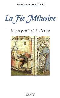 La fée Mélusine : le serpent et l'oiseau