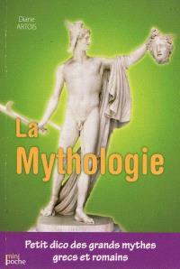 La mythologie grecque et romaine : petit dico des grands mythes grecs et romains
