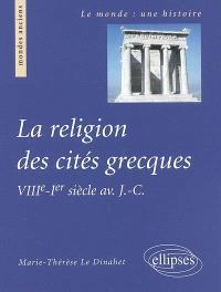 La religion des cités grecques : VIIIe-Ier siècle av. J.-C.