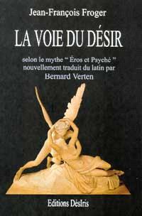 La voie du désir : selon le mythe Eros et Psyché