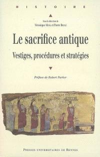 Le sacrifice antique : vestiges, procédures et stratégies