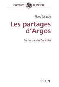 Les partages d'Argos : sur les pas des Danaïdes
