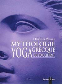 Mythologie grecque, yoga de l'Occident. Volume 3