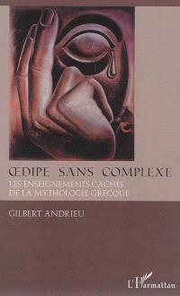 Oedipe sans complexe : les dessous cachés de la mythologie grecque
