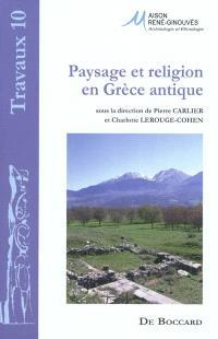 Paysage et religion en Grèce antique : mélanges offerts à Madeleine Jost
