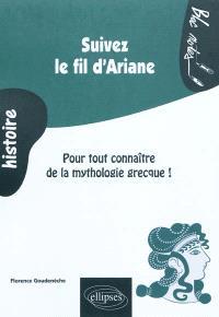 Suivez le fil d'Ariane : pour tout connaître de la mythologie grecque !