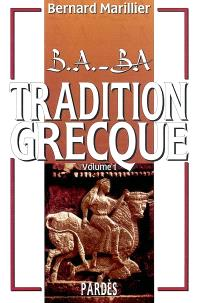 Tradition grecque. Volume 1