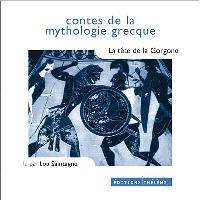 Contes de la mythologie grecque. Volume 2003, La tête de la Gorgone