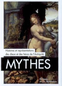 Mythes : histoires et représentations des dieux et héros de l'Antiquité