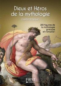 Dieux et héros de la mythologie : 200 figures de la mythologie grecque et romaine !