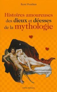 Histoires amoureuses des dieux et déesses de la mythologie