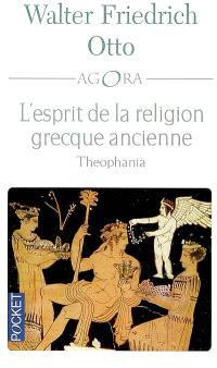 L'esprit de la religion grecque ancienne : Theophania