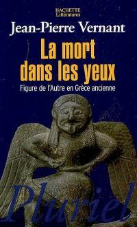 La mort dans les yeux : figures de l'Autre en Grèce ancienne : Artémis, Gorgô