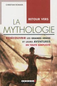 Retour vers la mythologie : redécouvrir les grands héros et leurs aventures en toute simplicité