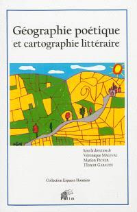 Géographie poétique et cartographie littéraire
