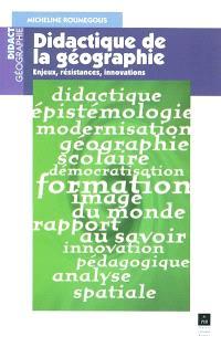 Didactique de la géographie : enjeux, résistances, innovations : 1968-1998