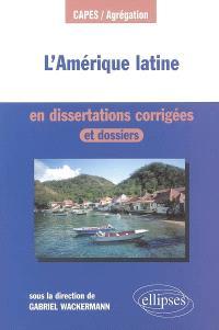 L'Amérique latine en dissertations corrigées et dossiers