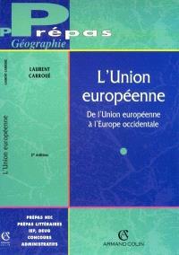 L'Union européenne : de l'Union européenne à l'Europe occidentale