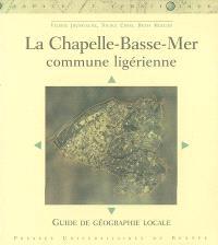 La Chapelle-Basse-Mer : commune ligérienne : guide de géographie locale