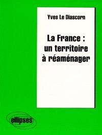 La France, un territoire à réaménager