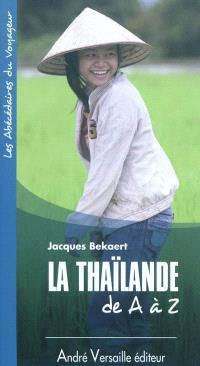La Thaïlande de A à Z