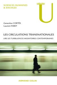 Les circulations transnationales : lire les turbulences migratoires contemporaines