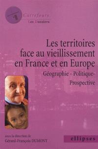 Les territoires face au vieillissement en France et en Europe : géographie, politique, prospective
