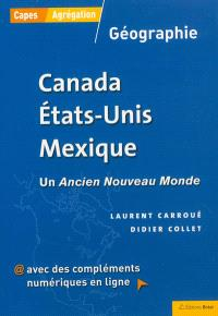 Canada, Etats-Unis, Mexique : un ancien nouveau monde