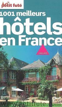 1001 meilleurs hôtels en France : 2008-2009