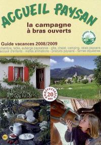 Accueil paysan, guide vacances 2008-2009 : la campagne à bras ouverts