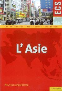 L'Asie : classes préparatoires ECS, histoire, géographie, géopolitique du monde contemporain, nouveau programme