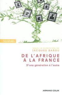 De l'Afrique à la France : d'une génération à l'autre