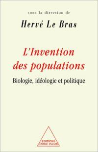 L'invention des populations : biologie, idéologie et politique