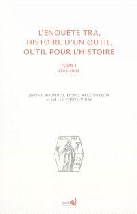 L'enquête TRA : histoire d'un outil, outil pour l'histoire. Volume 1, 1793-1902