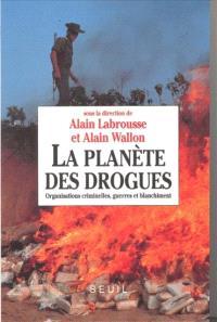 La planète des drogues : organisations criminelles, guerres et blanchiment : actes du 1er colloque international de l'Observatoire géopolitique des drogues, 10-12 sept. 1992