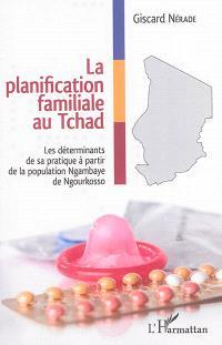 La planification familiale au Tchad : les déterminants de sa pratique à partir de la population ngambaye de Ngourkosso