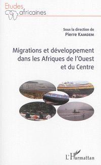 Migrations et développement dans les Afriques de l'Ouest et du Centre