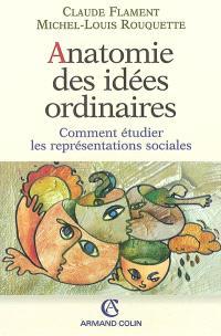 Anatomie des idées ordinaires : comment étudier les représentations sociales
