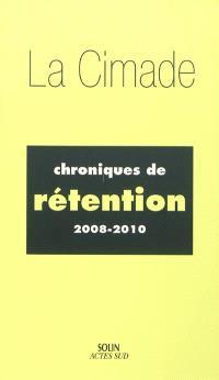 Chroniques de rétention : 2008-2010