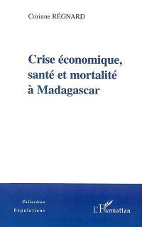 Crise économique, santé et mortalité à Madagascar