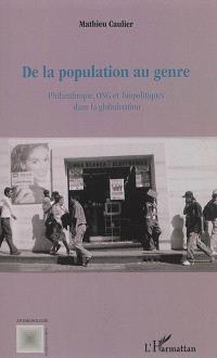 De la population au genre : philanthropie, ONG et biopolitiques dans la globalisation