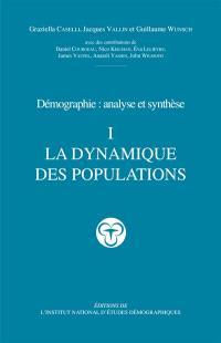Démographie : analyse et synthèse. Volume 1, La dynamique des populations