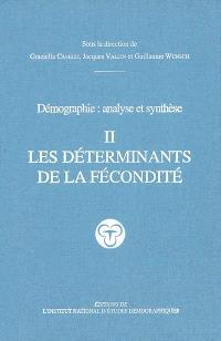 Démographie : analyse et synthèse. Volume 2, Les déterminants de la fécondité