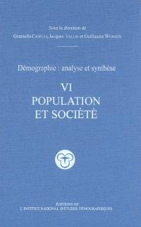 Démographie : analyse et synthèse. Volume 6, Population et société