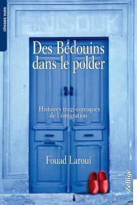 Des Bédouins dans le polder : histoires tragi-comiques de l'émigration