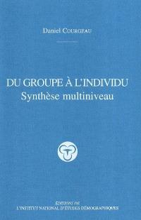 Du groupe à l'individu : synthèse multiniveau